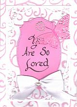 Special die cut You are so loved greeting card